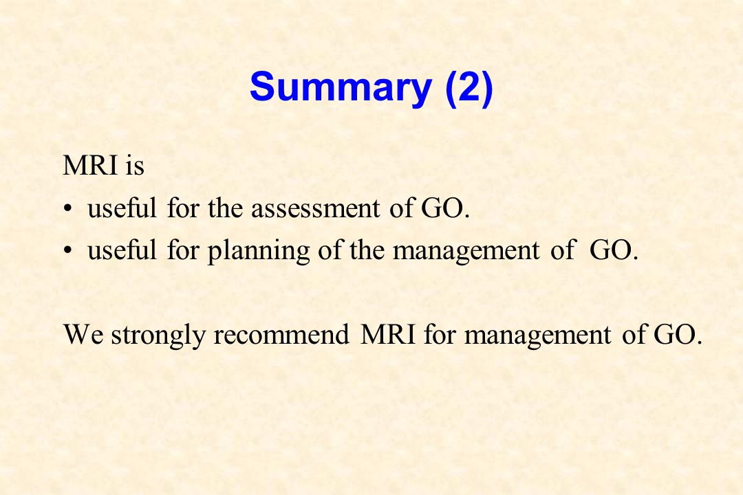Summary (2) MRI is useful for the assessment of GO.