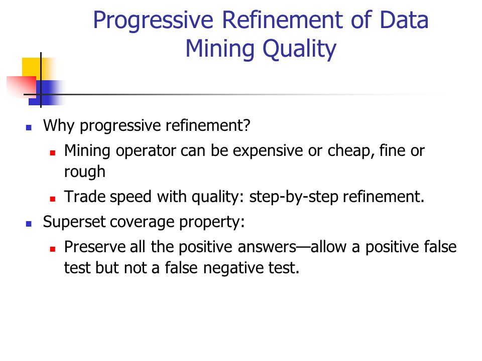 Progressive Refinement of Data Mining Quality