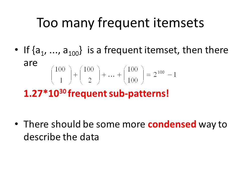 Too many frequent itemsets
