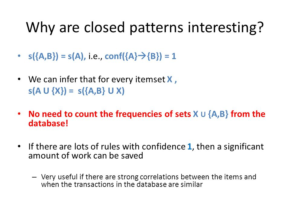Why are closed patterns interesting