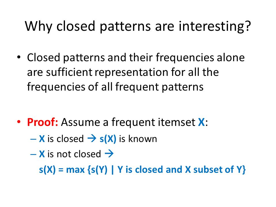 Why closed patterns are interesting