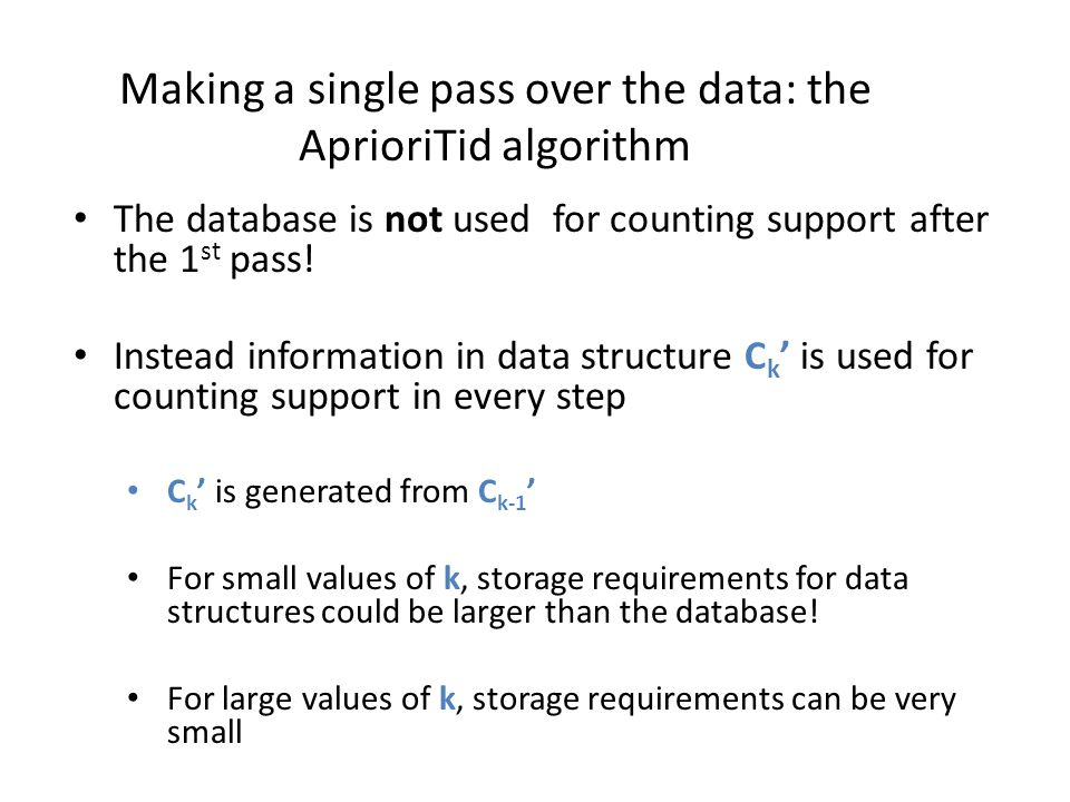 Making a single pass over the data: the AprioriTid algorithm