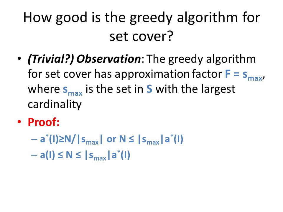 How good is the greedy algorithm for set cover