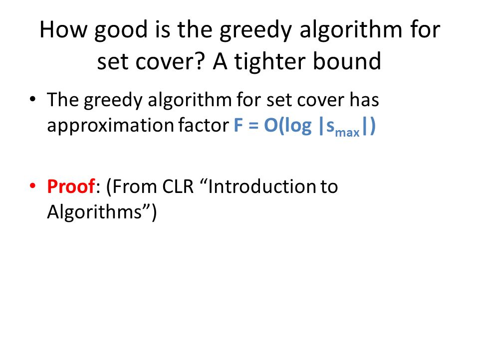 How good is the greedy algorithm for set cover A tighter bound