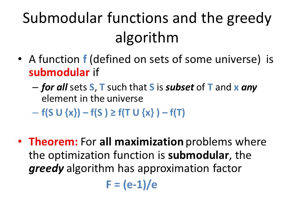 Submodular functions and the greedy algorithm