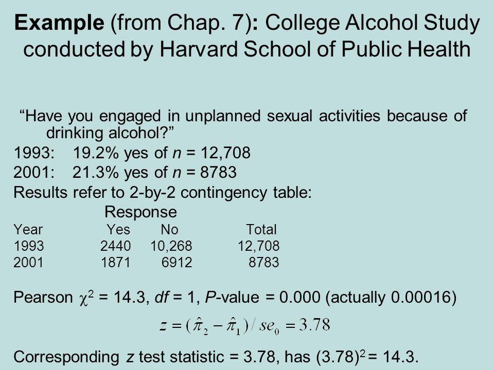 Example (from Chap. 7): College Alcohol Study conducted by Harvard School of Public Health