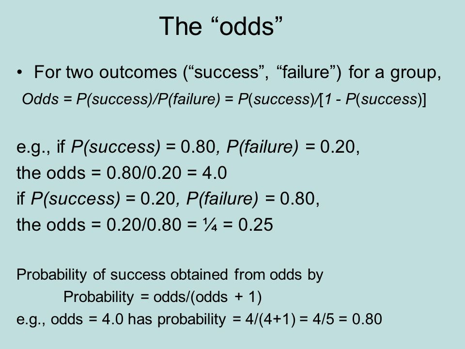 The odds For two outcomes ( success , failure ) for a group,
