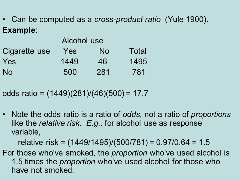 Can be computed as a cross-product ratio (Yule 1900).