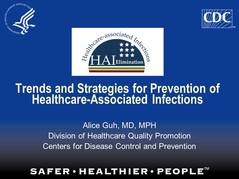 Trends and Strategies for Prevention of Healthcare-Associated Infections
