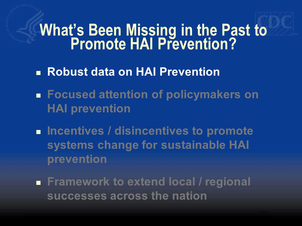 What's Been Missing in the Past to Promote HAI Prevention
