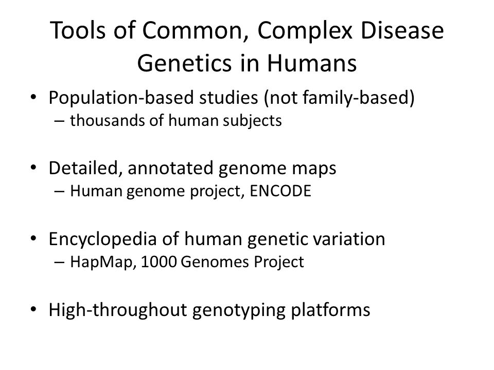 Tools of Common, Complex Disease Genetics in Humans