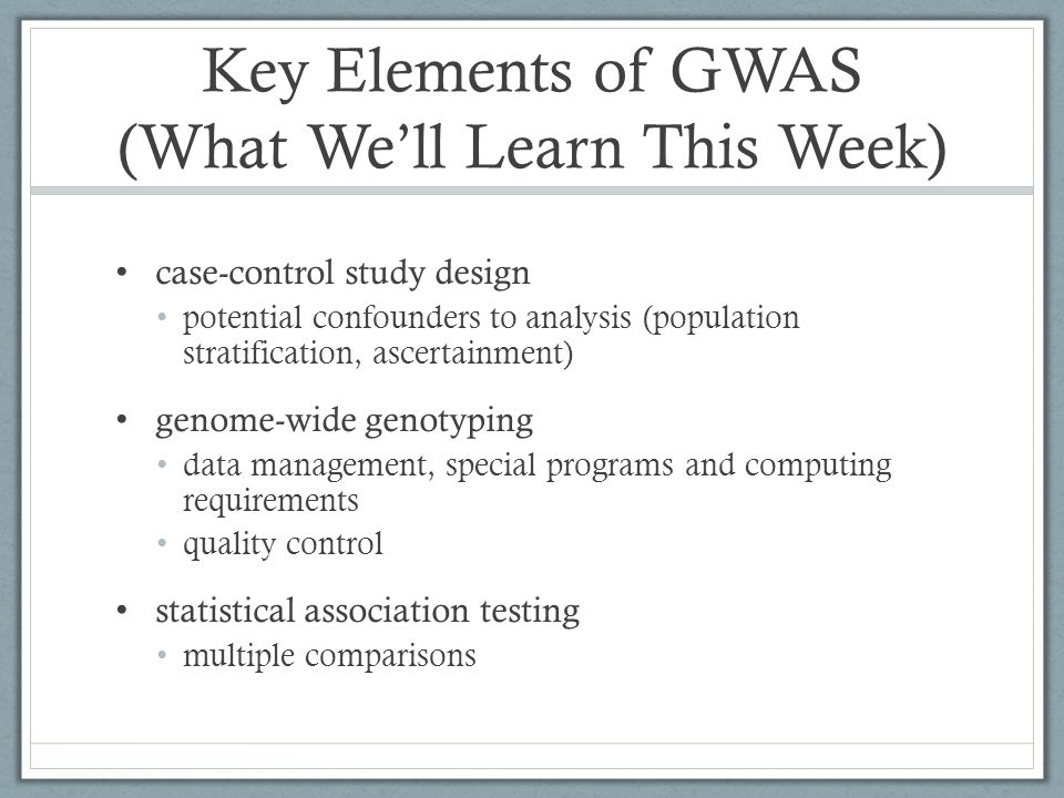 Key Elements of GWAS (What We'll Learn This Week)