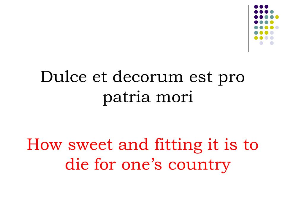 explication of dulce et decorum est by Dulce et decorum est pro patria mori - see note 1 above these notes are taken from the book, out in the dark, poetry of the first world war , where other war poems that need special explanations are similarly annotated.