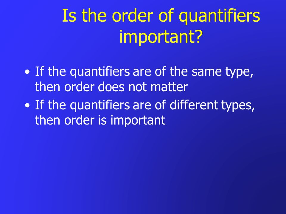Is the order of quantifiers important