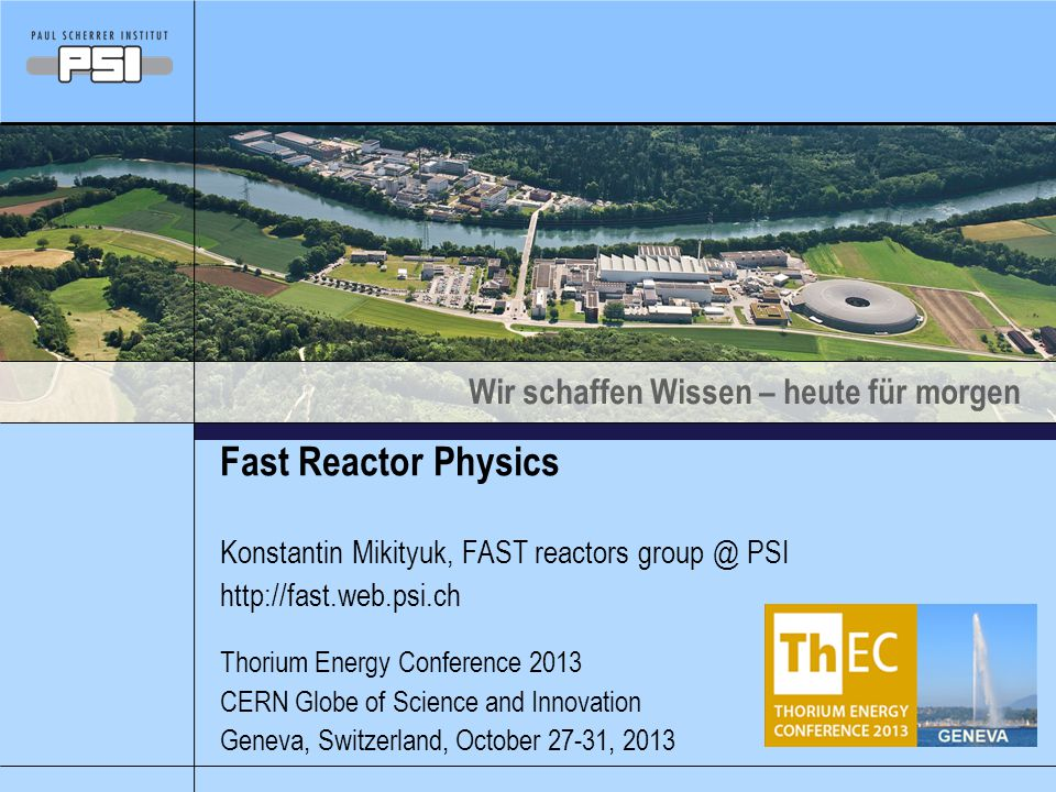 Fast Reactor Physics Konstantin Mikityuk, FAST reactors group @ PSI