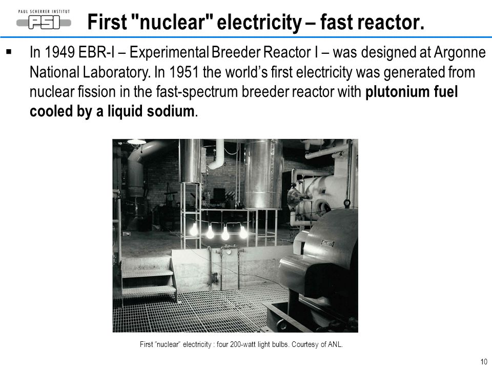 First nuclear electricity – fast reactor.