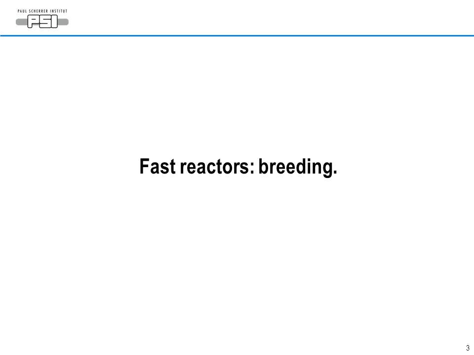 Fast reactors: breeding.