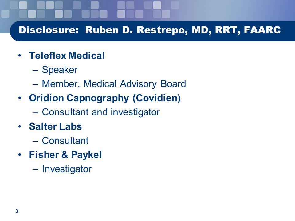 Disclosure: Ruben D. Restrepo, MD, RRT, FAARC