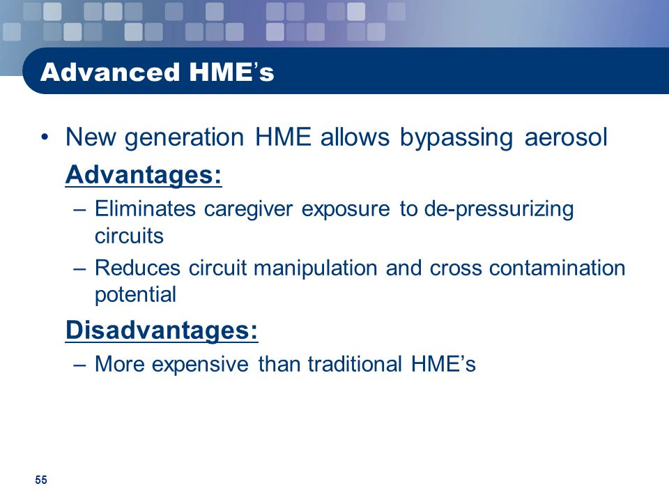 New generation HME allows bypassing aerosol Advantages: