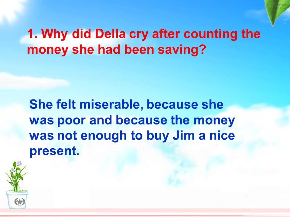 1. Why did Della cry after counting the money she had been saving