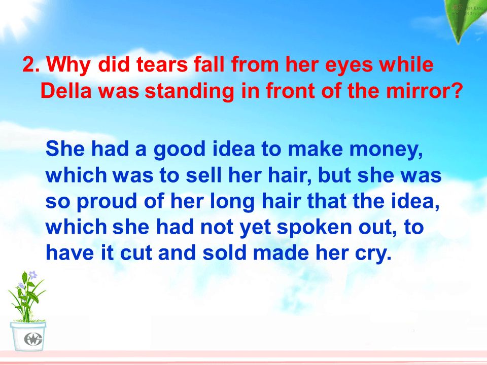 2. Why did tears fall from her eyes while