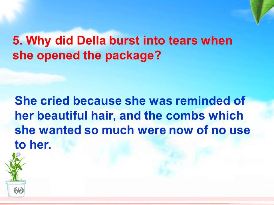 5. Why did Della burst into tears when