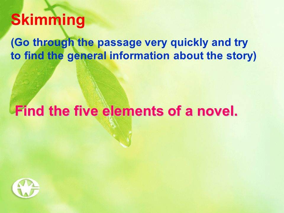 Skimming Find the five elements of a novel.