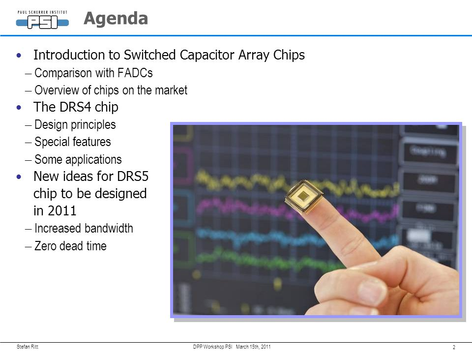 Agenda Introduction to Switched Capacitor Array Chips