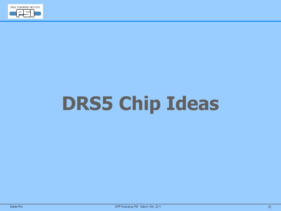 DRS5 Chip Ideas DPP Workshop PSI March 15th, 2011