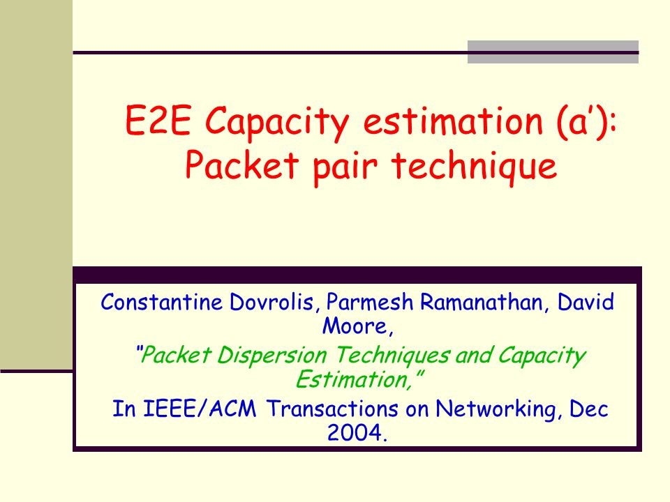 E2E Capacity estimation (a'): Packet pair technique