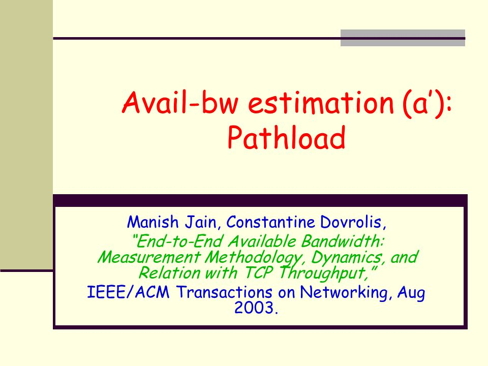 Avail-bw estimation (a'): Pathload