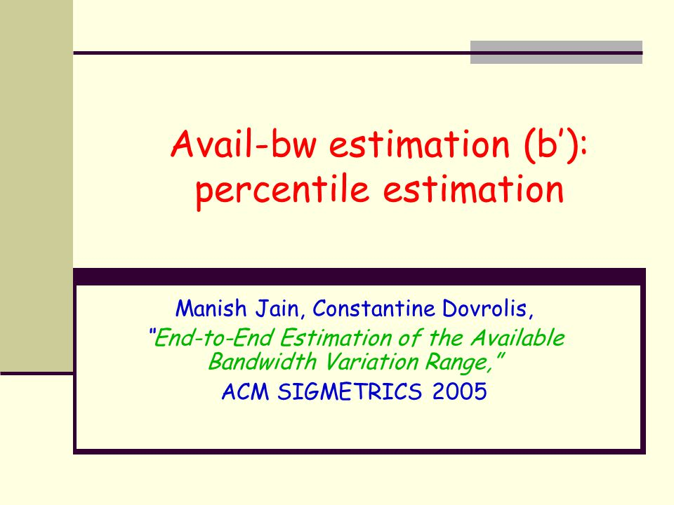 Avail-bw estimation (b'): percentile estimation