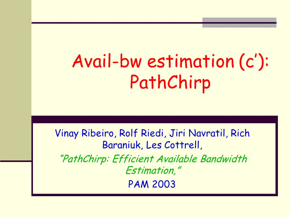 Avail-bw estimation (c'): PathChirp