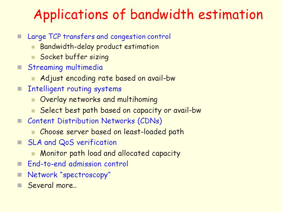 Applications of bandwidth estimation