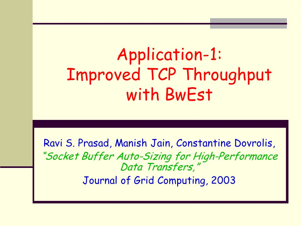 Application-1: Improved TCP Throughput with BwEst