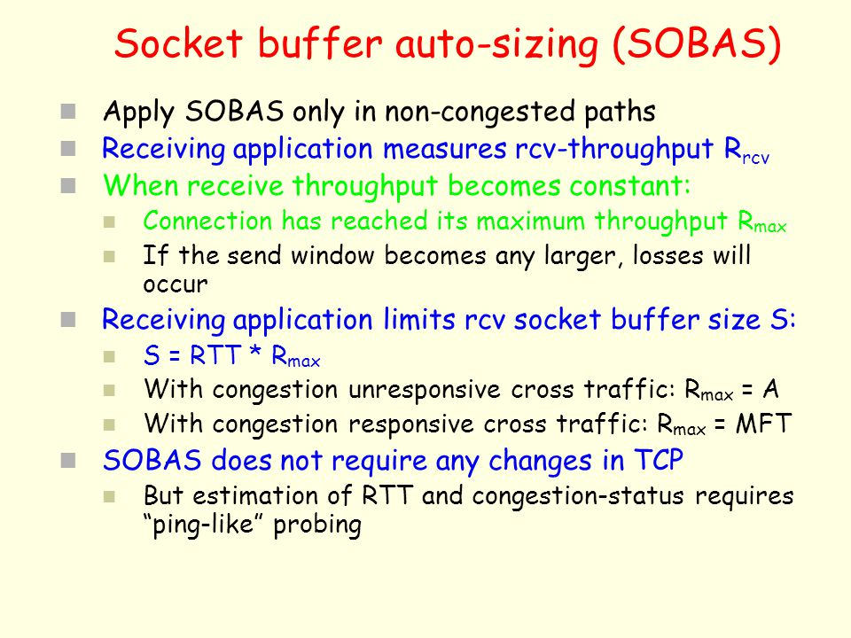 Socket buffer auto-sizing (SOBAS)