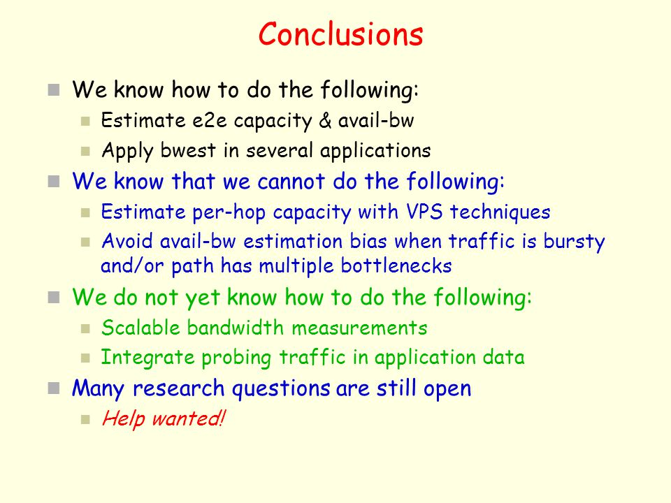 Conclusions We know how to do the following: