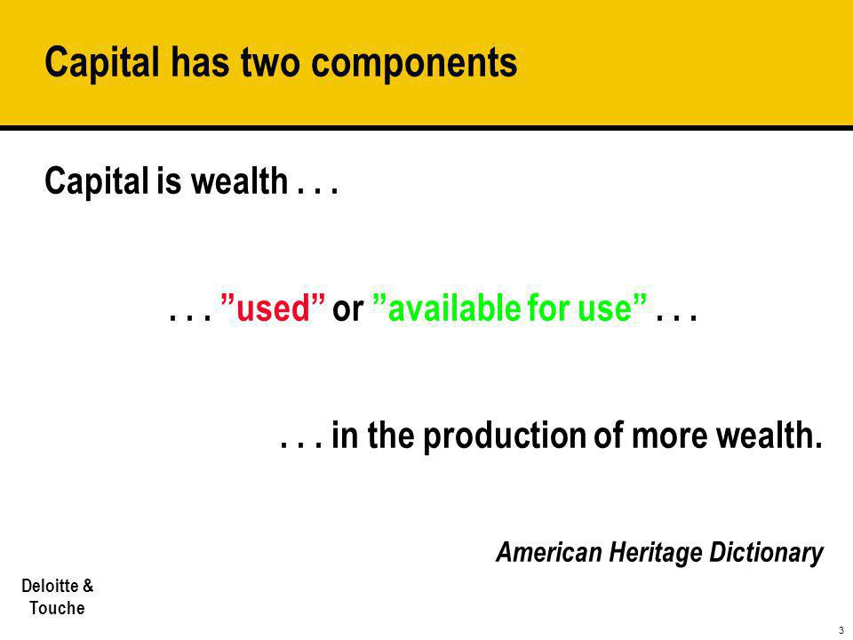 Capital has two components