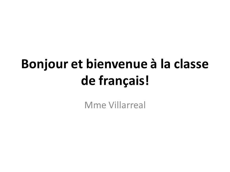 Bonjour et bienvenue à la classe de français!