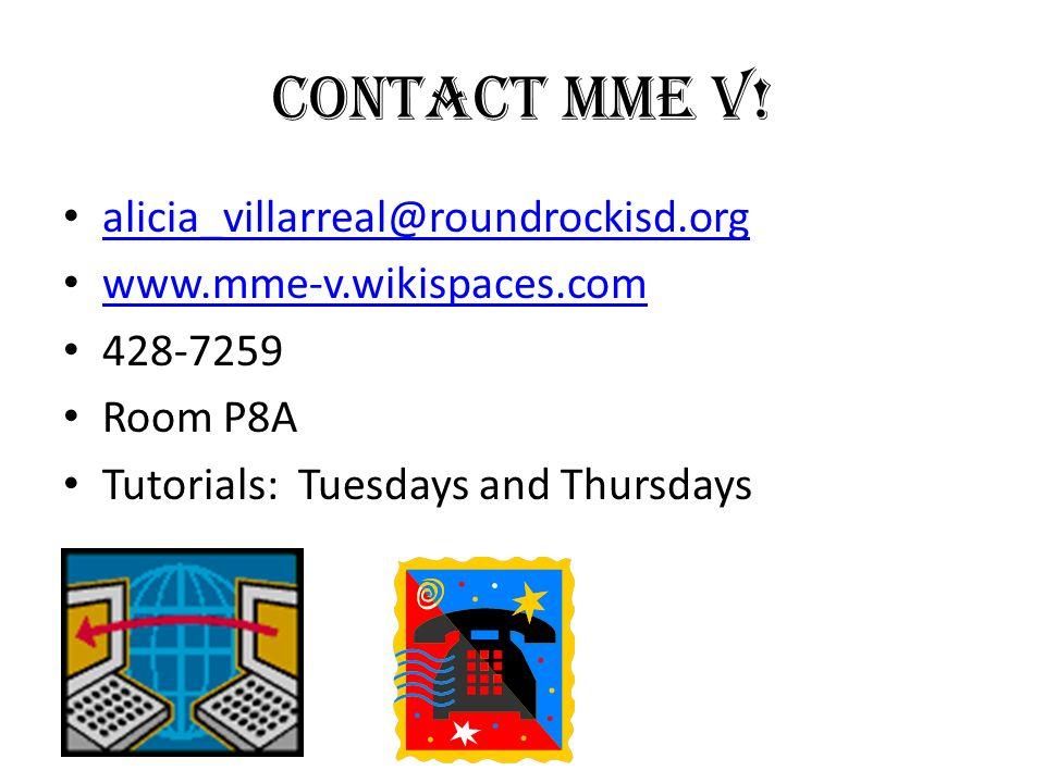 Contact Mme V! alicia_villarreal@roundrockisd.org