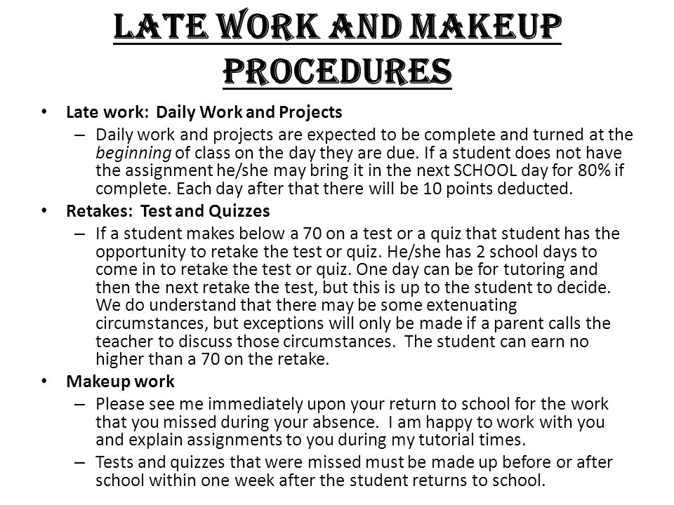 LATE WORK and MAKEUP PROCEDURES