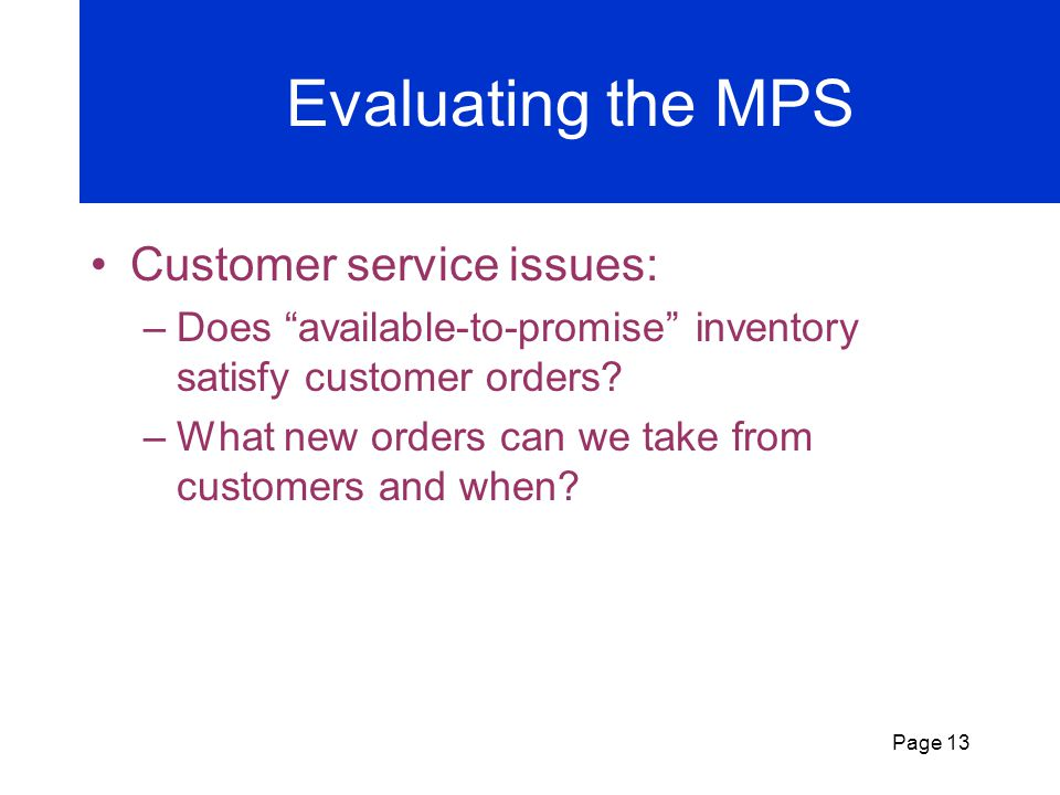 Evaluating the MPS Customer service issues: