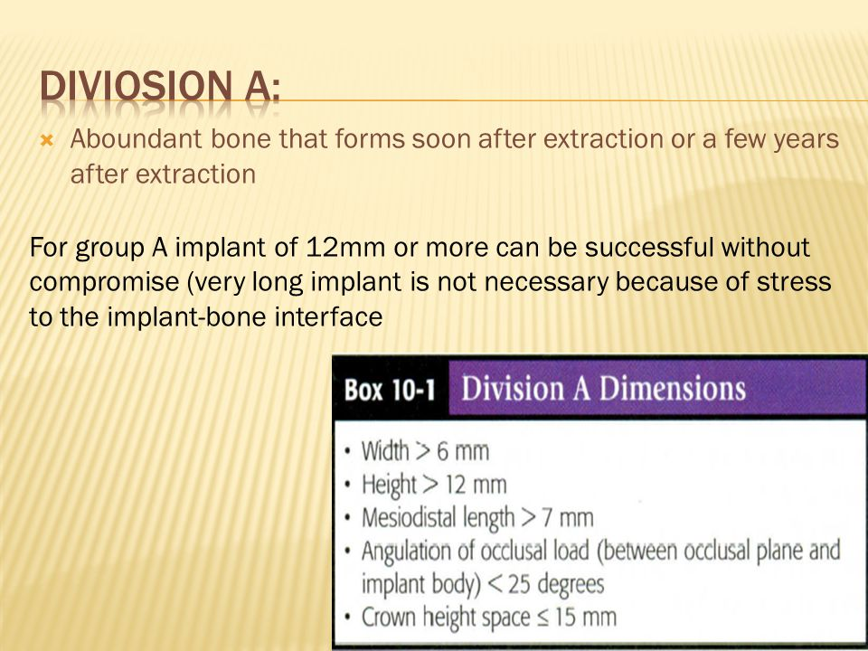 Diviosion a: Aboundant bone that forms soon after extraction or a few years after extraction.