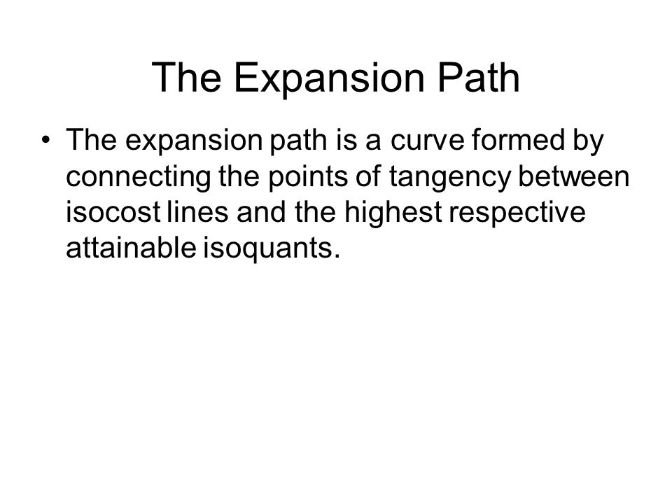 The Expansion Path