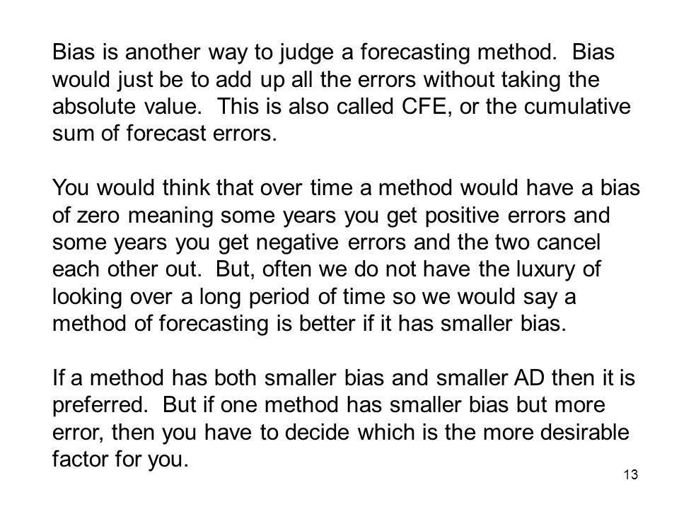 Bias is another way to judge a forecasting method