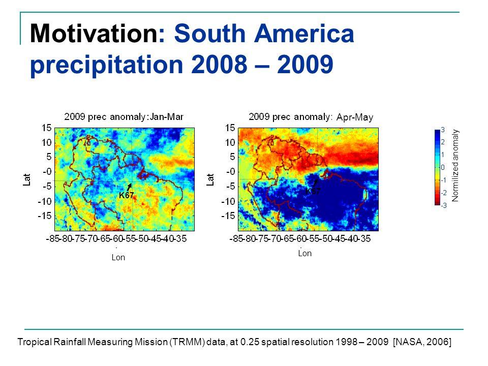 Motivation: South America precipitation 2008 – 2009