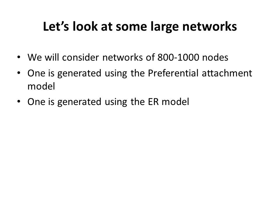 Let's look at some large networks