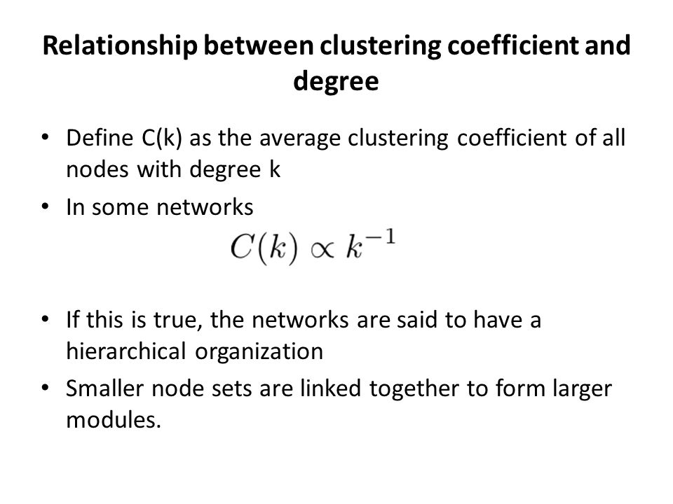 Relationship between clustering coefficient and degree