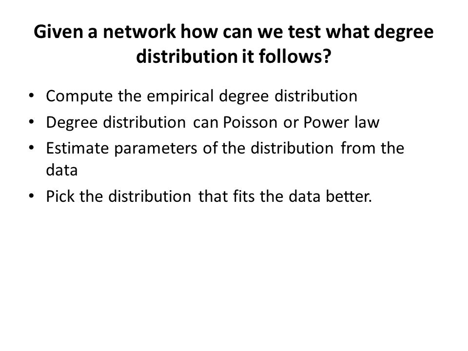 Given a network how can we test what degree distribution it follows
