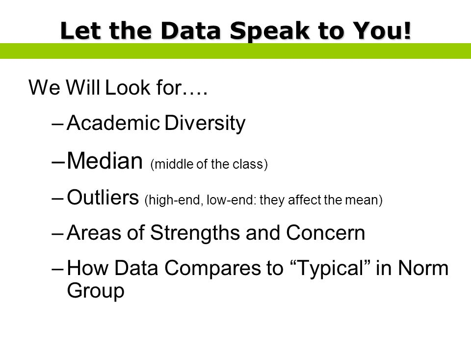 Let the Data Speak to You!
